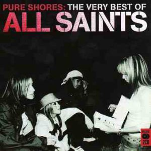 Pure Shores: The Very Best of All Saints Album