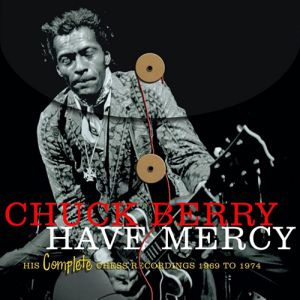 Have Mercy: His Complete Chess Recordings 1969-1974 Album