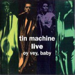 Tin Machine Live: Oy Vey, Baby Album