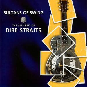 Sultans of Swing: The Very Best of Dire Straits Album