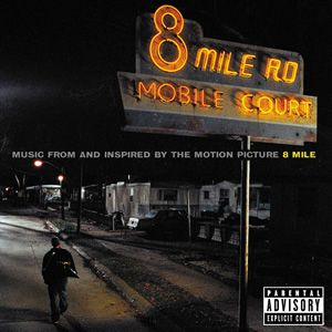 Music from and Inspired bythe Motion Picture 8 Mile Album