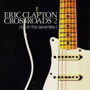 Crossroads 2: Live In The Seventies Album