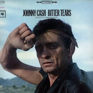 Johnny Cash Sings The Ballads Of The American Indian:  Bitter Tears Album