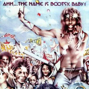 Ahh... The Name Is Bootsy, Baby! Album