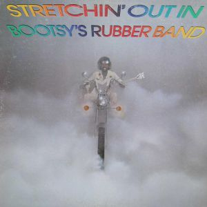 Stretchin' Out in Bootsy's Rubber Band Album