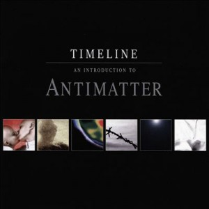 Timeline: An Introduction to Antimatter Album