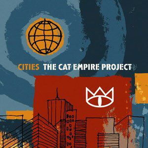 Cities: The Cat Empire Project Album