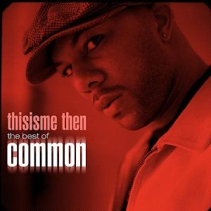 Thisisme Then: The Best of Common Album