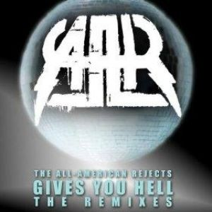 Gives You Hell: The Remixes Album