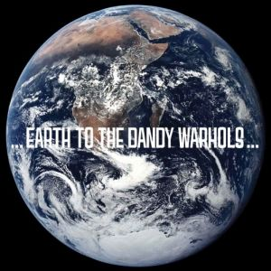 ...Earth to the Dandy Warhols... Album