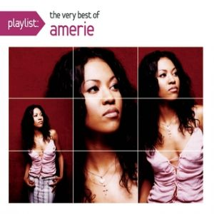 Playlist: The Very Best of Amerie Album