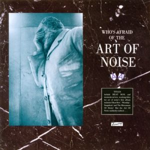 Who's Afraid of the Art of Noise? Album