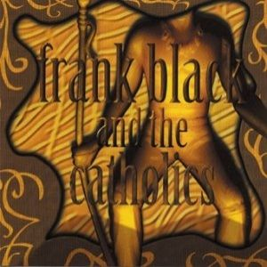 Frank Black and the Catholics Album