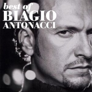 Best Of Biagio Antonacci 1989 - 2000 Album