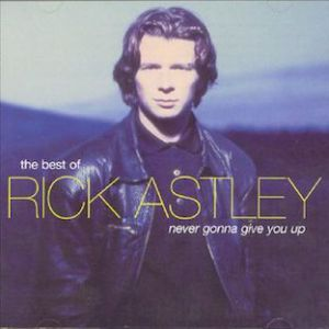 The Best of Rick Astley – Never Gonna Give You Up Album