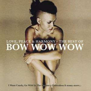Love, Peace & Harmony The Best Of Bow Wow Wow Album