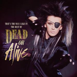 That's the Way I Like It:The Best of Dead or Alive Album