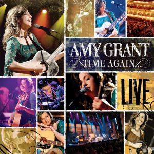 Time Again...Amy Grant Live Album